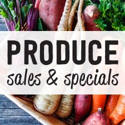 Produce Sales and Specials!